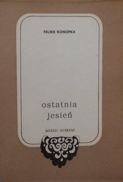 Feliks Konopka • Ostatnia jesień [dedykacja autora]