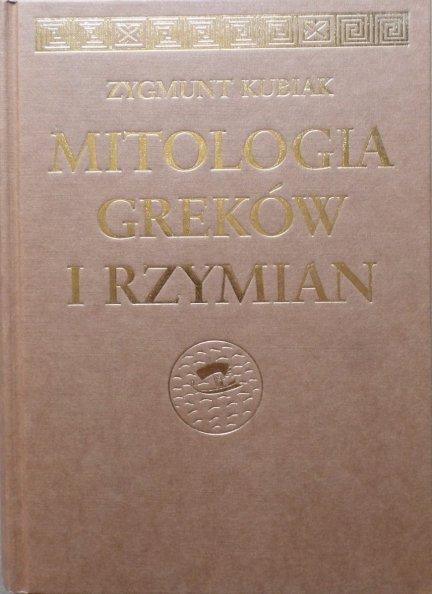 Zygmunt Kubiak • Mitologia Greków i Rzymian
