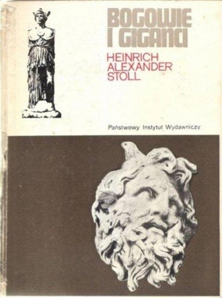 Heinrich Alexander Stoll • Bogowie i giganci
