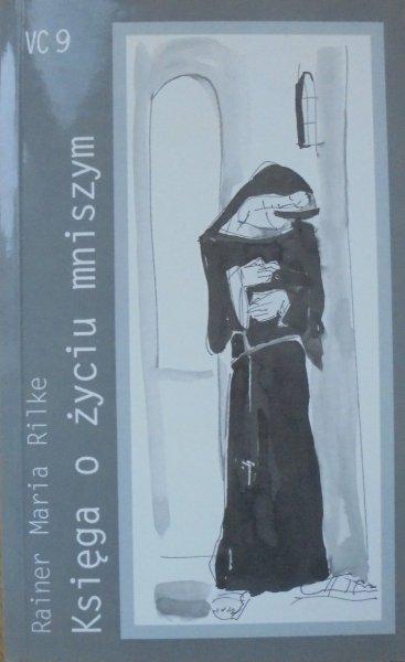 Rainer Maria Rilke • Księga o życiu mniszym