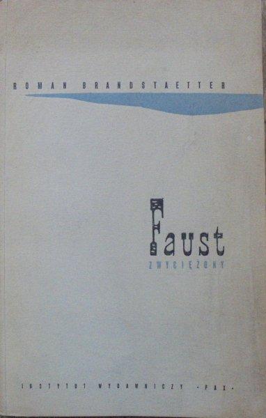 Roman Brandstaetter • Faust zwyciężony [Tadeusz Niemirski]