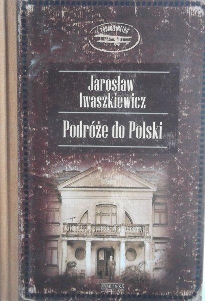 Jarosław Iwaszkiewicz • Podróże do Polski
