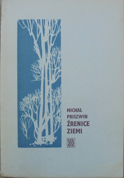Michał Priszwin • Źrenice ziemi. Z dzienników 1946-1950 [Jan Miklaszewski]