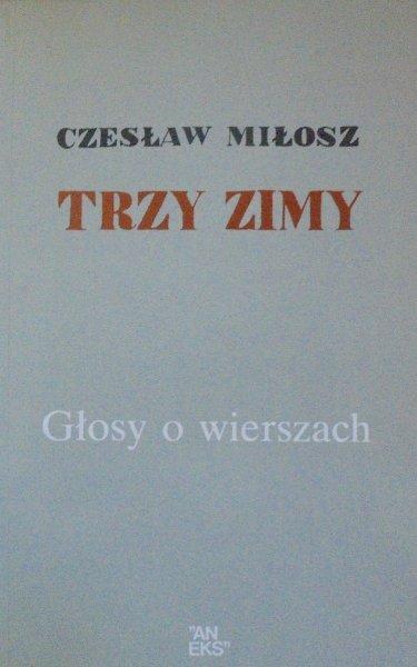 Czesław Miłosz • Trzy zimy. Głosy o wierszach [Błoński, Międzyrzecki, Kott, Janion, Głowiński]