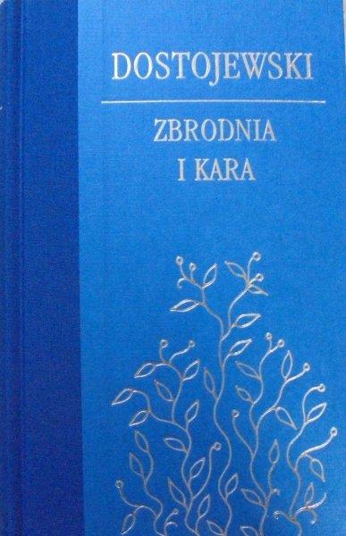 Fiodor Dostojewski • Zbrodnia i kara [zdobiona oprawa]