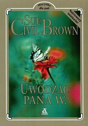 Sue Civil Brown • Uwodząc pana W.
