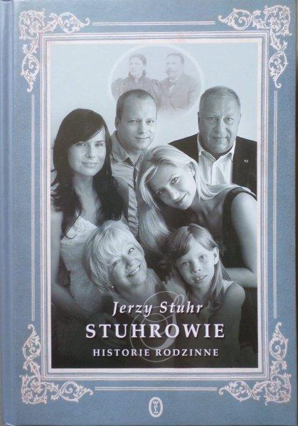 Jerzy Stuhr • Stuhrowie. Historie rodzinne