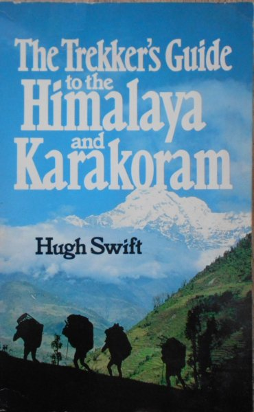 Hugh Swift • The Trekker's Guide to the Himalaya and Karakoram