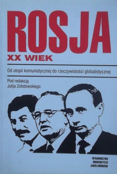 Julij Zołotowski • Rosja XX wiek. Od utopii komunistycznej do rzeczywistości globalistycznej