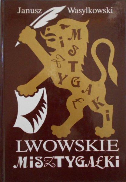 Janusz Wasylkowski • Lwowskie misztygałki. Lwów