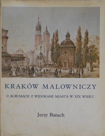 Jerzy Banach • Kraków malowniczy. O albumach z widokami miasta w XIX wieku