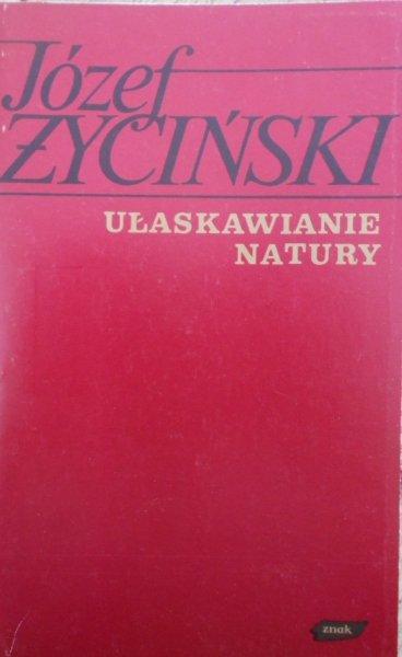 Józef Życiński • Ułaskawianie natury