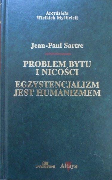 Jean Paul Sartre • Problem bytu i nicości. Egzystencjalizm jest humanizmem [zdobiona oprawa]