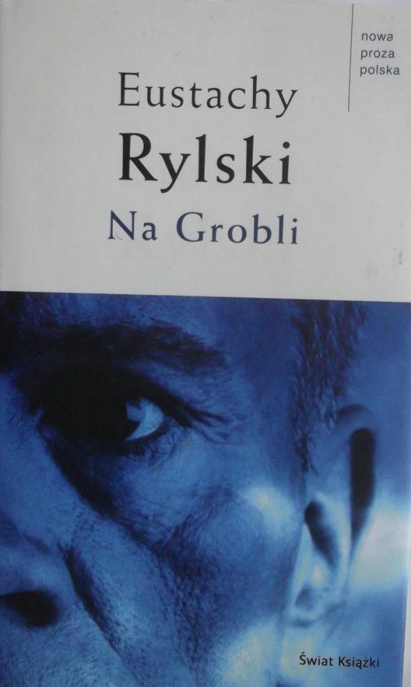 Eustachy Rylski • Na grobli