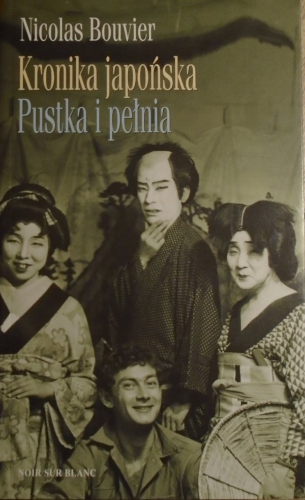 Nicolas Bouvier • Kronika japońska. Pustka i pełnia [Japonia]