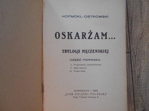 Hofmokl Ostrowski • Trylogja. Oskarżam, Strzały w sądzie