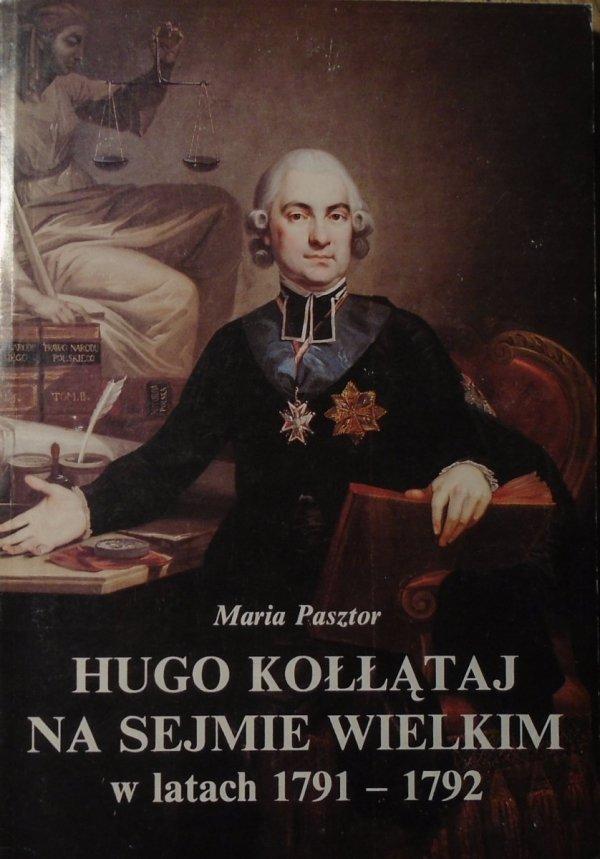 Maria Pasztor • Hugo Kołłątaj na Sejmie Wielkim w latach 1791-1792