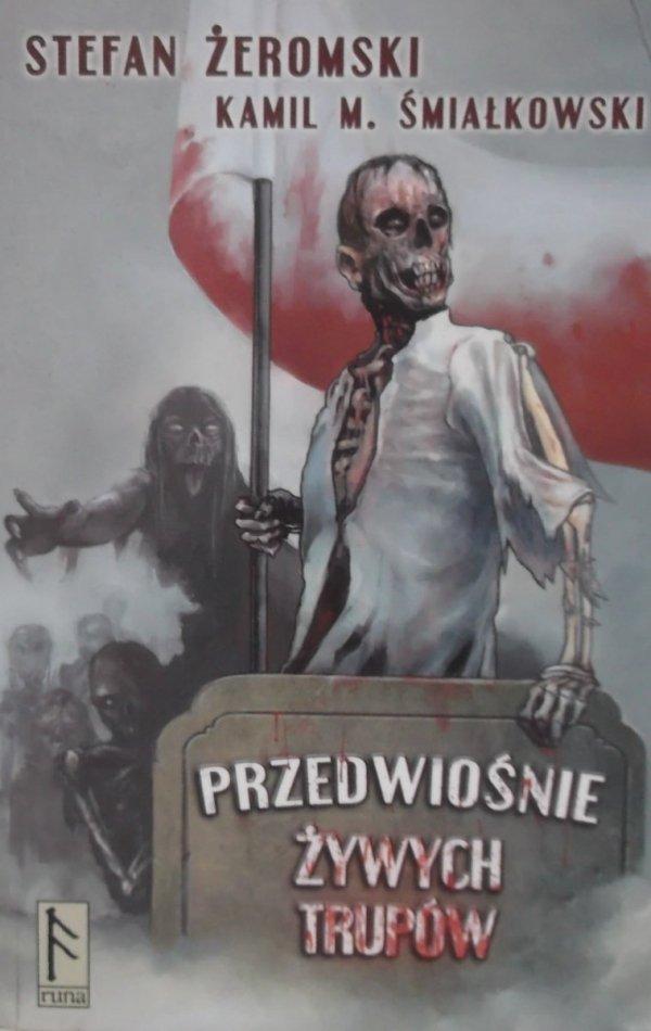Stefan Żeromski, Kamil M. Śmiałkowski • Przedwiośnie żywych trupów