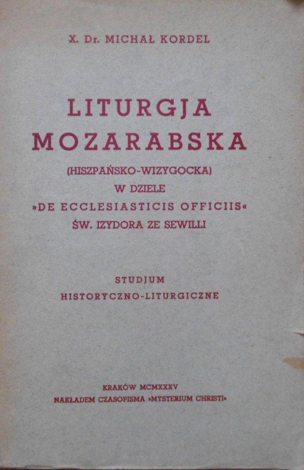 X. Dr. Michał Kordel • Liturgja mozarabska (hiszpańsko-wizygocka) w dziele 'De Ecclesiasticis Officiis' Św. Izydora ze Sewilii. Studium historyczno-prawne