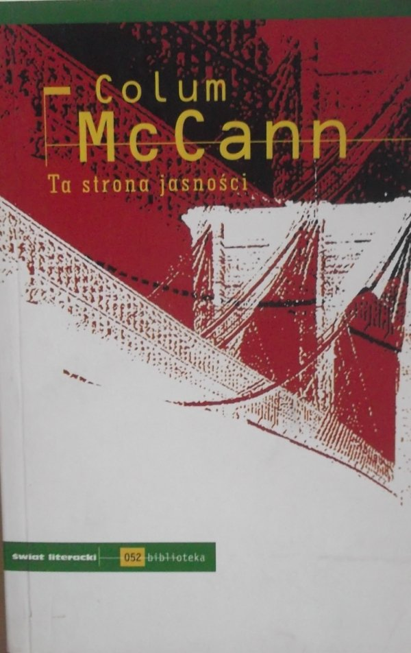 Colum McCann • Ta strona jasności