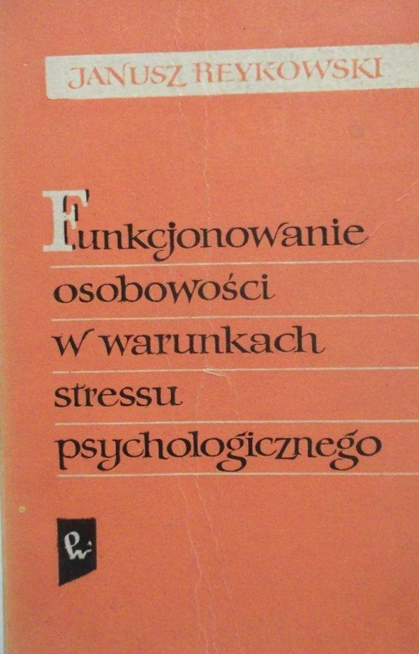Janusz Reykowski • Funkcjonowanie osobowości w warunkach stressu psychologicznego