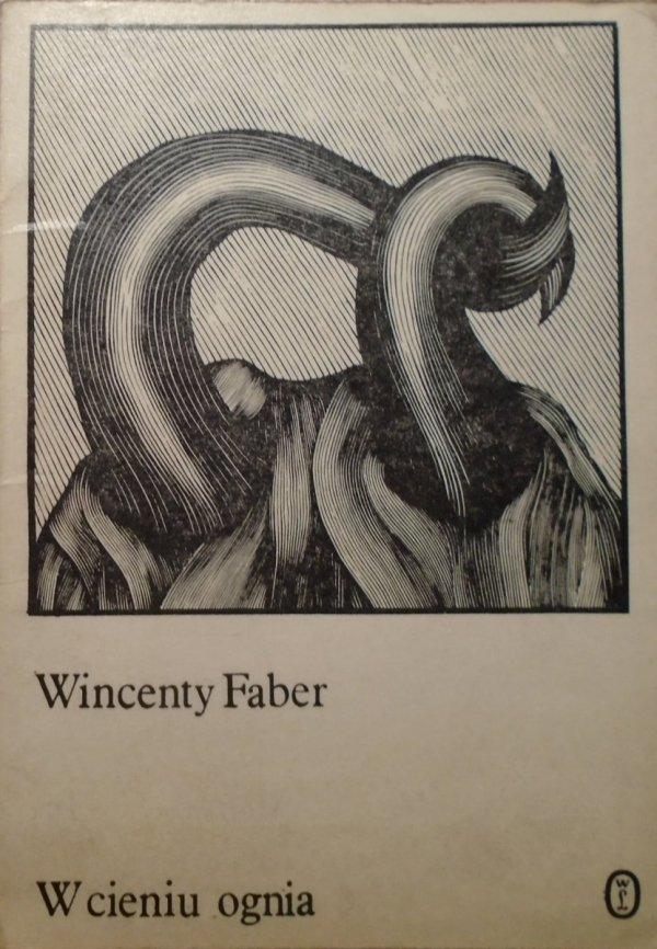 Wincenty Faber • W cieniu ognia [dedykacja autora]