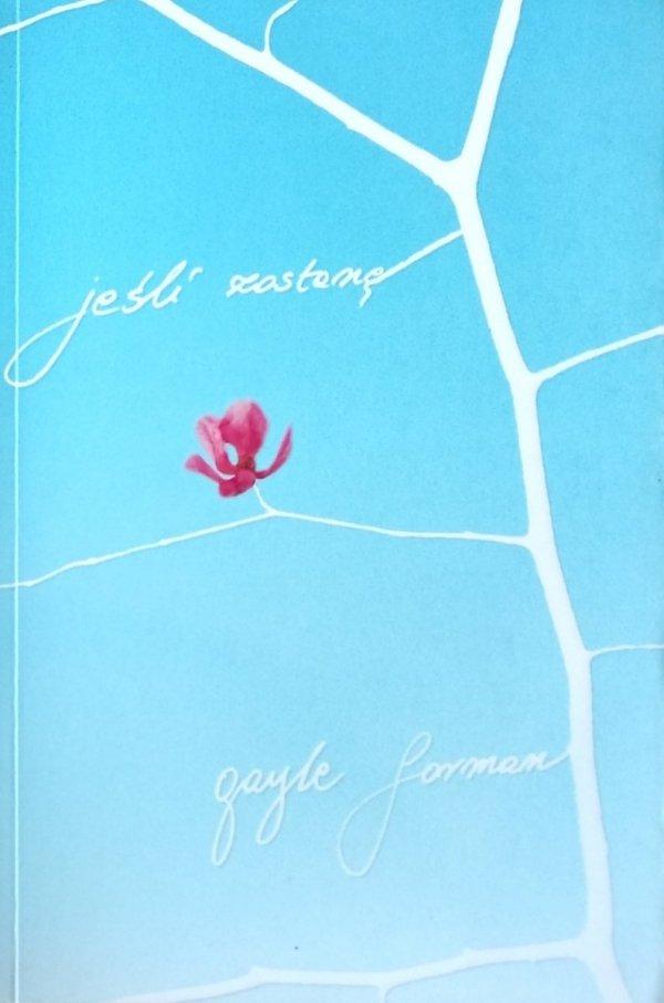 Gayle Forman • Jeśli zostanę