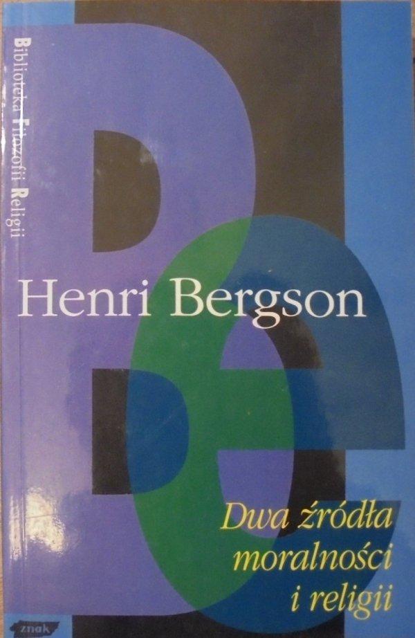 Henri Bergson • Dwa źródła moralności i religii [Biblioteka Filozofii Religii]
