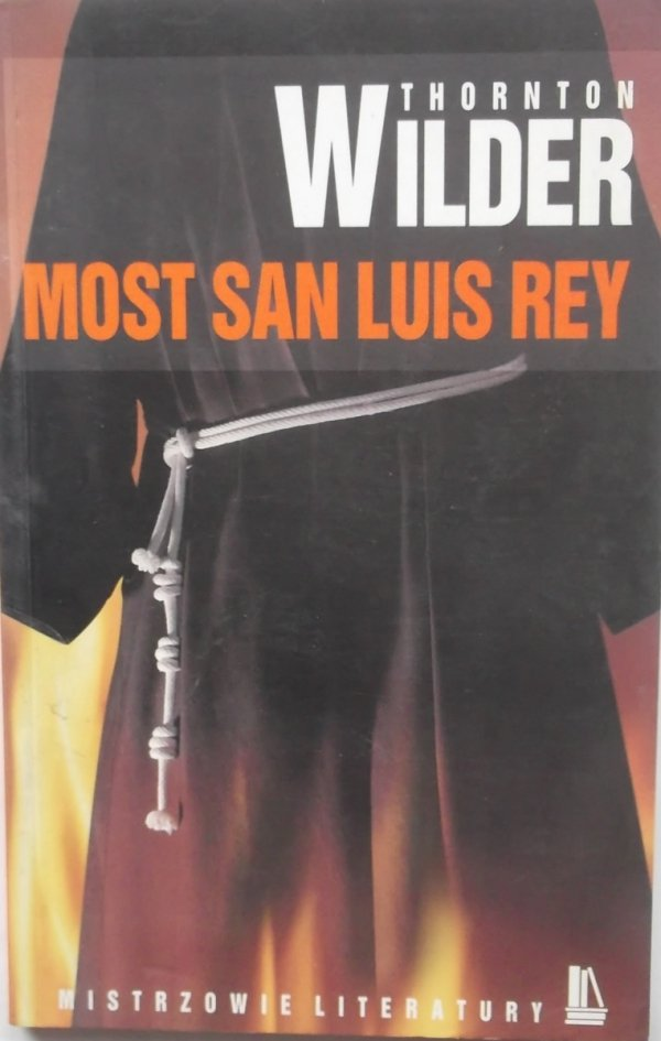 Thornton Wilder • Most San Luis Rey
