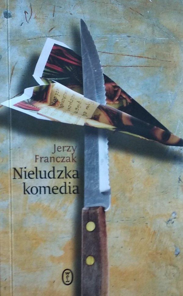 Jerzy Franczak • Nieludzka komedia