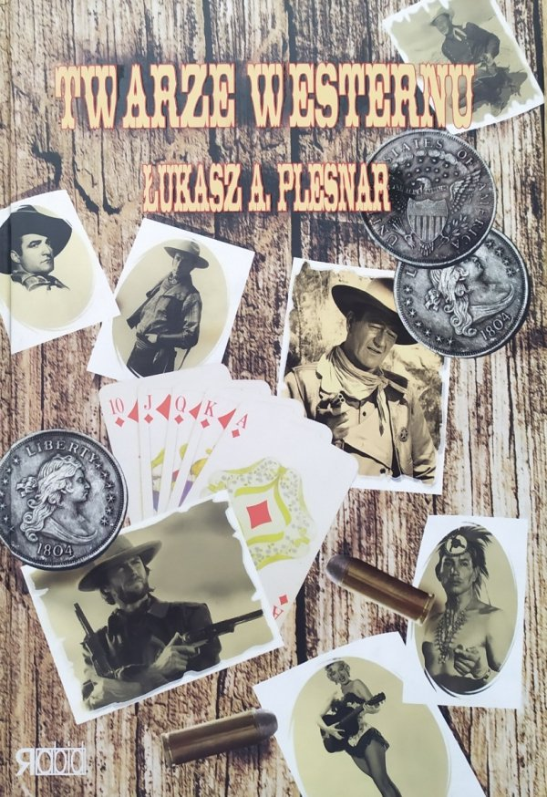 Łukasz A. Plesnar Twarze westernu
