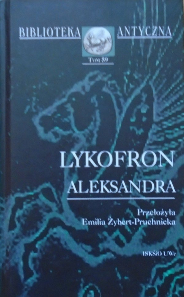 Lykofron • Aleksandra [Biblioteka Antyczna]