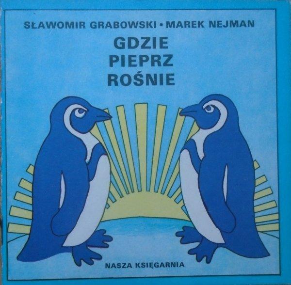 Sławomir Grabowski, Marek Nejman • Gdzie pieprz rośnie [Poczytaj mi mamo]