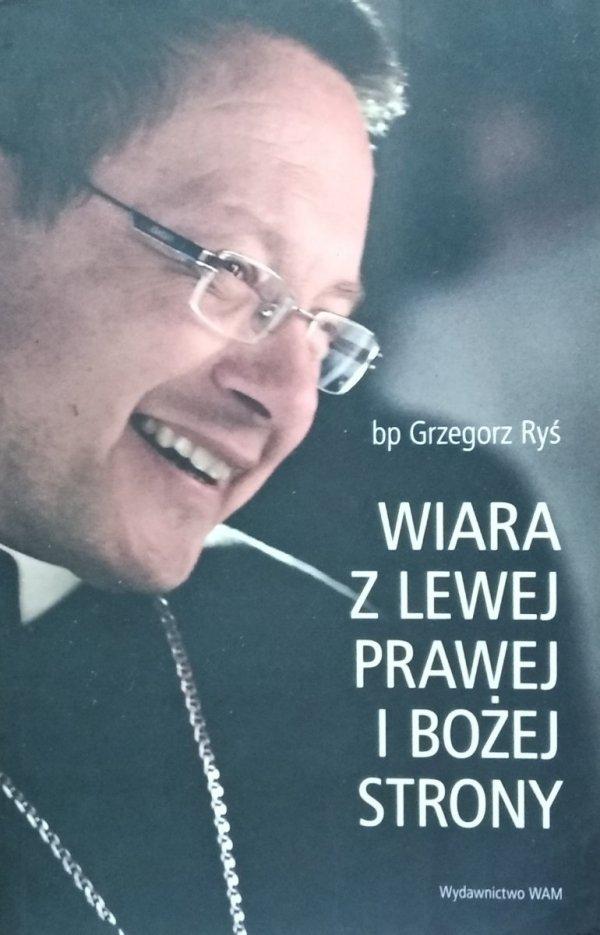 Grzegorz Ryś • Wiara z lewej prawej i bożej strony