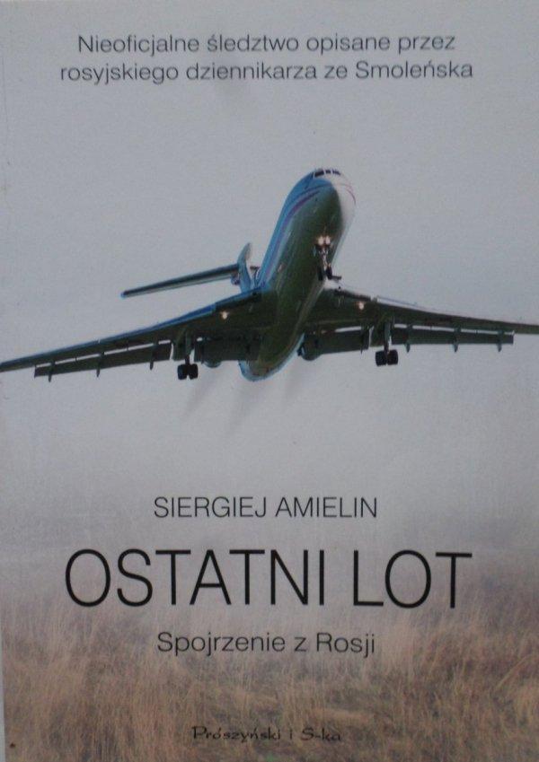 Siergiej Amielin • Ostatni lot. Spojrzenie z Rosji