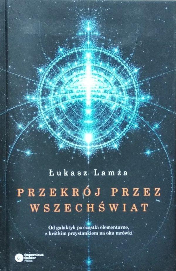 Lukasz Lamża • Przekrój przez Wszechświat