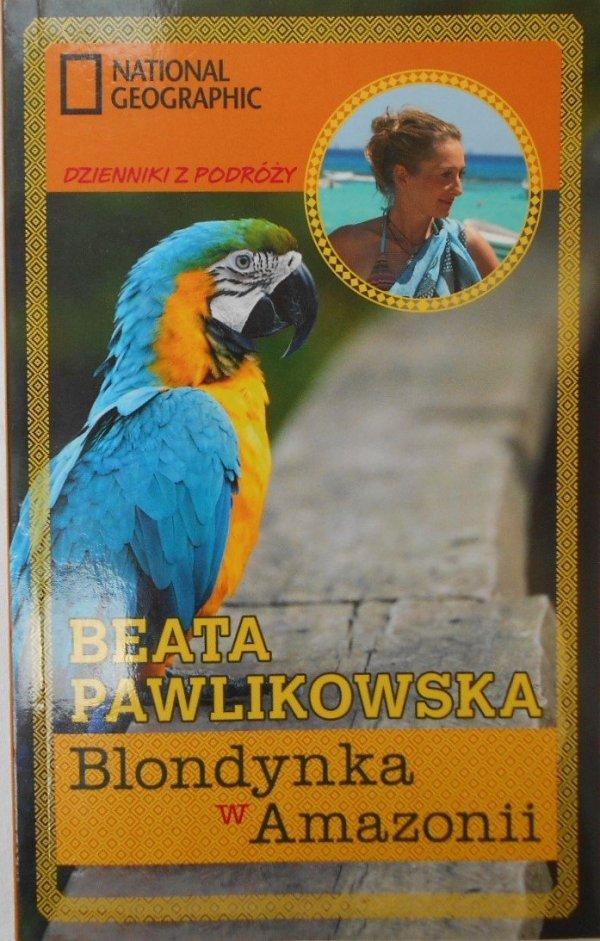 Beata Pawlikowska • Blondynka w Amazonii