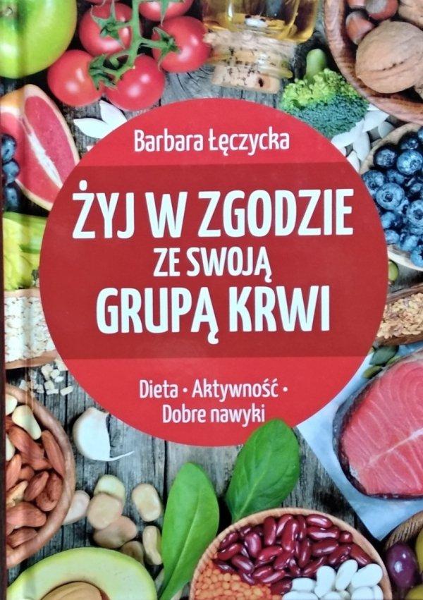 Barbara Łęczycka • Żyj w zgodzie ze swoją grupą krwi