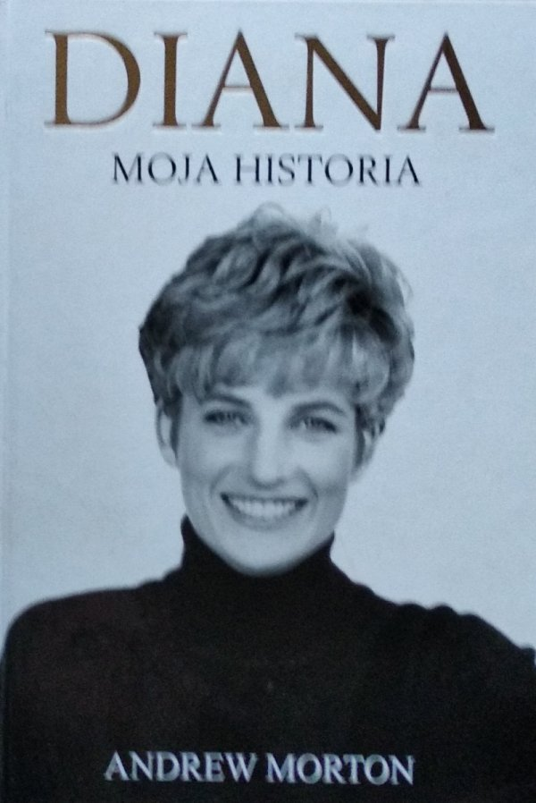 Andrew Morton • Diana Moja historia