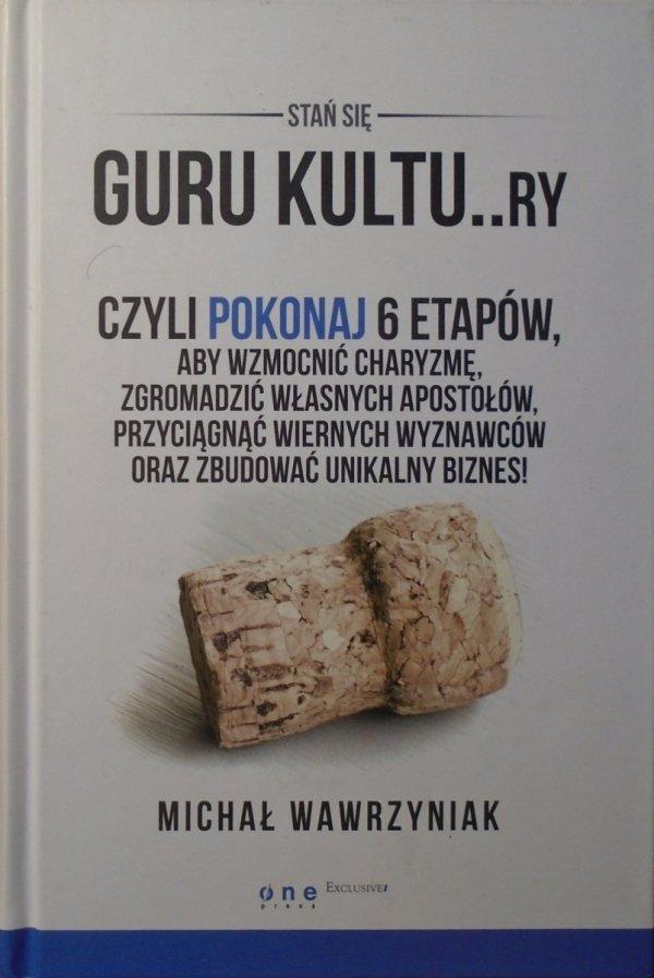 Michał Wawrzyniak • Stań się guru kultu..ry