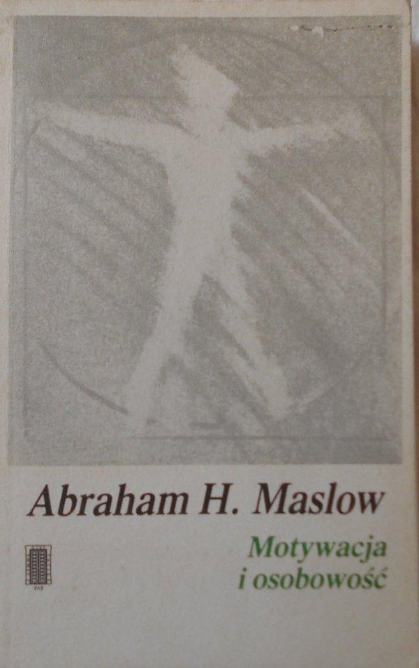 Abraham H. Maslow • Motywacja i osobowość
