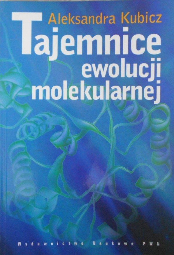 Aleksandra Kubicz • Tajemnice ewolucji molekularnej
