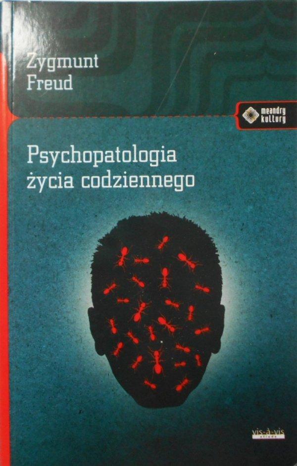 Zygmunt Freud • Psychopatologia życia codziennego