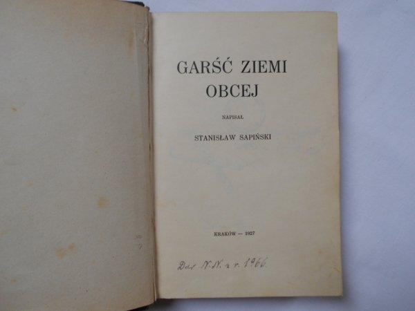 Stanisław Sapińśki • Garść ziemi obcej