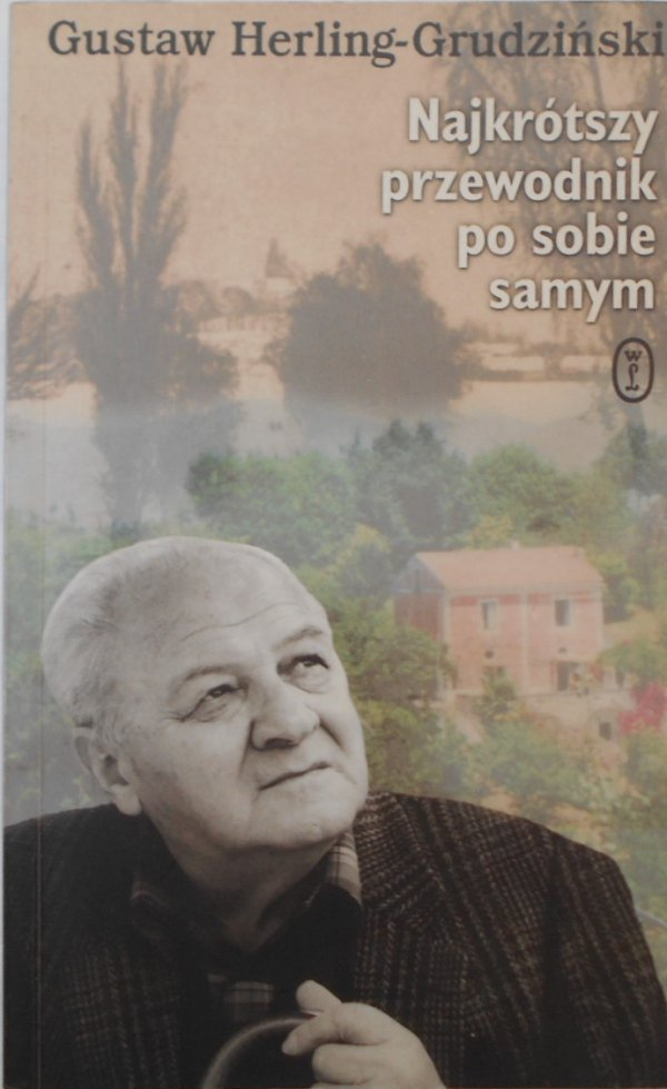 Gustaw Herling Grudziński • Najkrótszy przewodnik po sobie samym