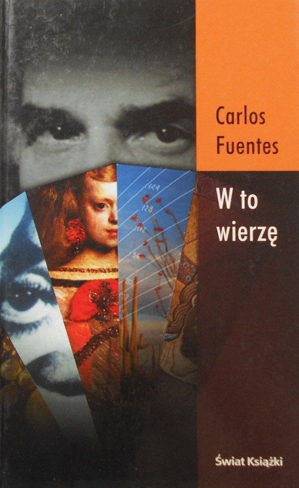 Carlos Fuentes W to wierzę