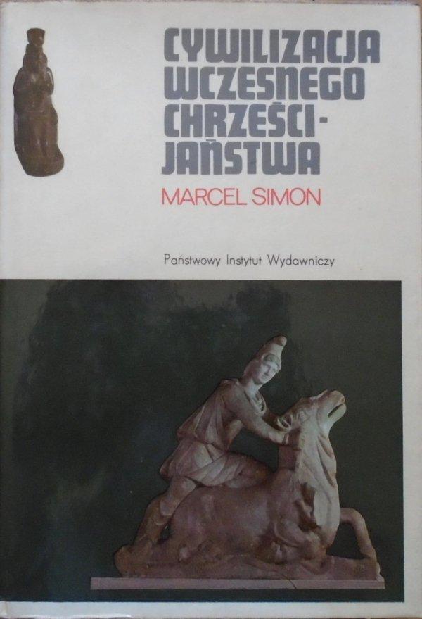 Marcel Simon • Cywilizacja wczesnego chrześcijaństwa
