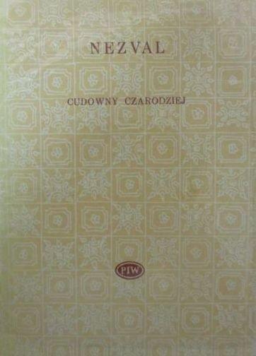 Vitezslav Nezval • Cudowny czarodziej. Wybór poezji [Biblioteka Poetów]