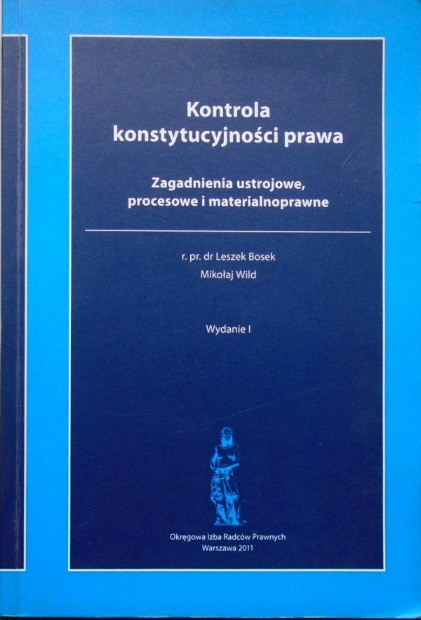 Leszek Bosek, Mikołaj Wild • Kontrola konstytucyjności prawa. Zagadnienia ustrojowe, procesowe i materialnoprawne
