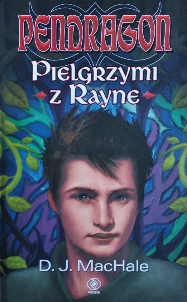 D.J. MacHale • Pendragon. Pielgrzymi z Rayne